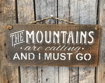 The Mountains Are Calling And I Must Go - Barn Wood Sign - Rustic Wall Decor - Fathers Day Gift - Nature Lover Art - Birthday Present
