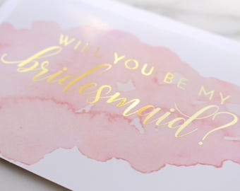 Bridesmaid Proposal Cards // Will You Be My Bridesmaid? // Maid of Honor Card // Bridal Party Cards // Watercolor // Gold Foil
