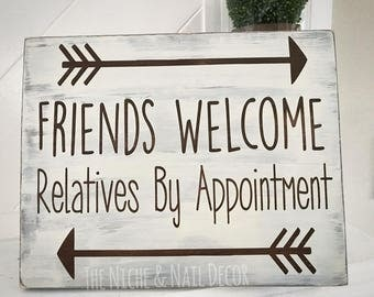 Friends Welcome, Relatives by Appointment, Welcome Sign, Front Porch Decor, Welcome Decor, Rustic Wood Sign, Home Decor