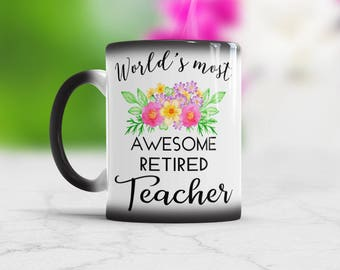 Retired teacher mug Worlds most awesome retired Teacher Retirement gifts for teacher Great Retirement gift for favorite teacher Coffee Mug