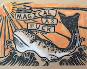 Magical as fuck narwhal handpainted print signed by the artist Charles State