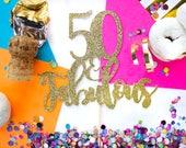 Fabulous 50 Cake Topper, Fabulous 40, Fabulous Cake Topper, 60 Cake Topper, 60th Birthday, Fabulous and Five, 25th Birthday,