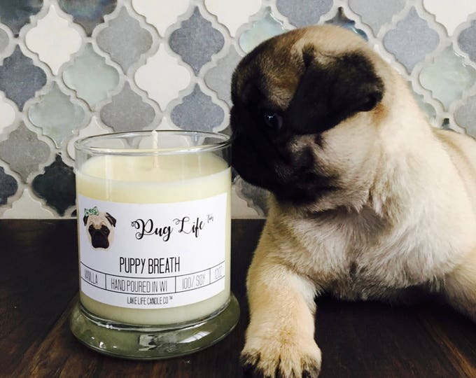 Pug Life™: Puppy Breath Handmade Soy Candle. Lake Life Candle Co.