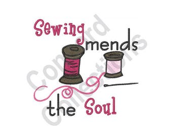 Needle And Thread - Machine Embroidery Design, Sewing Mends The Soul - Machine Embroidery Design