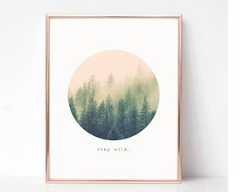 Printable Wall Art Prints, Printable Quotes,Digital Print,Digital Download,Modern Decor, Dorm Decor, Dorm Art, Urban Outfitters, Stay Wild