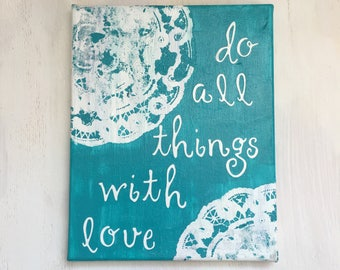 Do All Things With Love Lace Painted Canvas