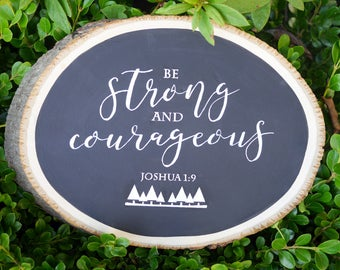Be Strong And Courageous Wood Sign | Chalkboard Scripture Sign | Bible Verse Wall Art | Wood Plaque | Rustic Home Decor | Modern Calligraphy