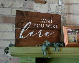 Wish you were here rustic wood sign. 7 x 10