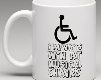 I Always win at Musical Chairs - Novelty Mug