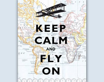 Keep Calm Art, Airplane print, Flying Art, Mappa mundi Art, Keep Calm fly on, Aviator gifts, Flying School, Airplane Decor, Gift for Pilots