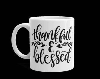 Thankful & Blessed Coffee Mug/Ceramic/White Mug/Coffee