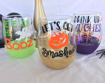Halloween Wine glass/Glitter Dipped Wine Glass/Lets get smashed/Drink up Witches/Here for the booz