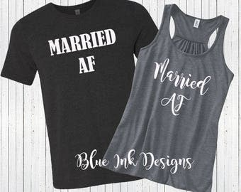 Married AF Shirts, Married AF T, Newlywed Shirts, Just Married Shirts, Honeymoon Shirts, Wedding Shirts, HW01