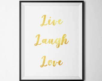 Live Laugh Love Printable Motivational Wall Art Home Office Decor Gold Foil Inspirational Wall Art Positive Inspiration Quote Prints