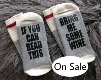 WINE SOCKS - If you can read this - Bring me Some Wine