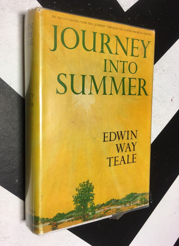 Journey into Summer by Edwin Way Teale vintage naturalist outdoor earth wildlife travel book (Hardcover, 1960)