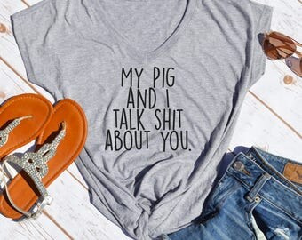 my pig and I talk shit about you t-shirt- pig shirts- pig tshirts- pet pig tshirts- pig mom shirt- gifts for new pig parents