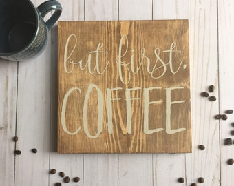 But First Coffee, Coffee Sign, Kitchen Sign, Coffee Decor, Coffee Lover Sign