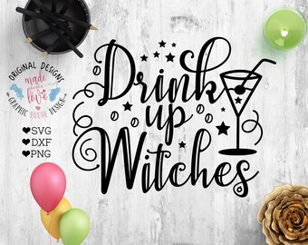 Halloween SVG, Drink Up Witches Cut File in SVG dxf PNG, Halloween Printable, Drink Up Witches Printable, Witch cut file, Party Sign svg