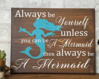 Always Be A Mermaid   Wood Signs   Mermaid Sign   Nursery Decor   Home Decor   Girl's Room Decor   Nursery Sign   Costal Decor