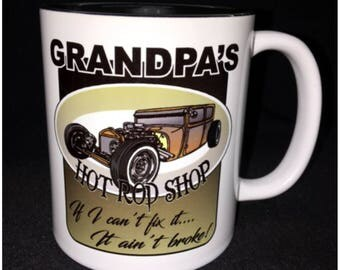 Grandpa's Hot Rod Shop, Hot Rod, Custom Car Coffee Mug, Street Rod, Roadster