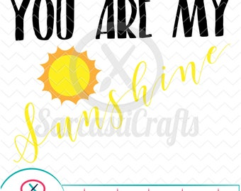 You Are My Sunshine - Cute Graphic - Digital download - svg - eps - png - dxf - Cricut - Cameo - Files for cutting machines