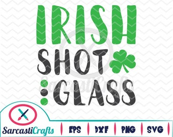 Irish Shot Glass - Saint Patrick's Day - Digital download - svg - eps - png - dxf - Cricut - Cameo - Files for cutting machines