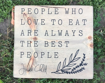 People Who Love to Eat (grey and black version -  rustic painted wood sign