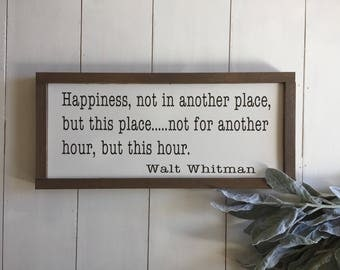 Happiness sign, Walt Whitman Quote, Rustic Wood Sign, Inspirational Sign, Farmhouse Style Decor, Farmhouse Signs, Inspirational Quotes