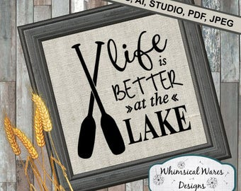 life is better at the lake digital download studio file, svg, eps, ai, dxf, pdf files all included