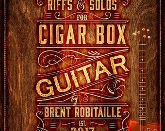 101 Riffs and Solos for Cigar Box Guitar