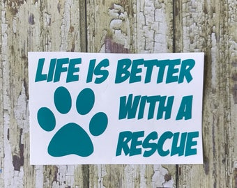 Life is Better With a Rescue Decal