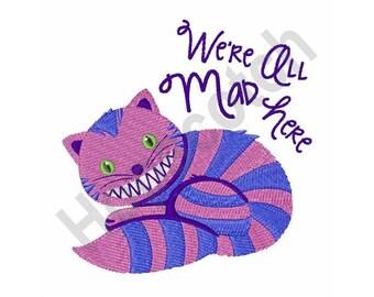 All Mad Here - Machine Embroidery Design - 5 X 7 Hoop, Cheshire Cat, Alice In Wonderland, Storybook, White Rabbit
