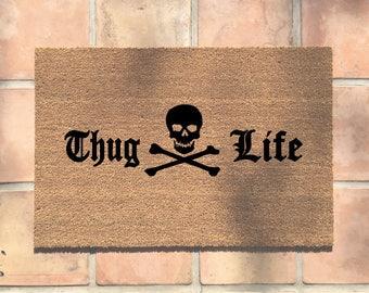 "the ""thug life"" doormat - funny doormats - home decor - skull and crossbones - gangsta - housewarming gift - birthday gift - welcome mat"