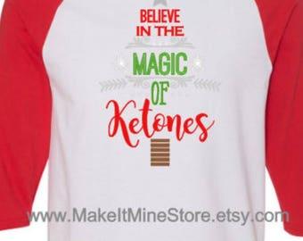 Believe in the magic of ketones christmas shirt long sleeve raglan baseball keto Pruvit ketogenic diet ketosis keto os  (5700)
