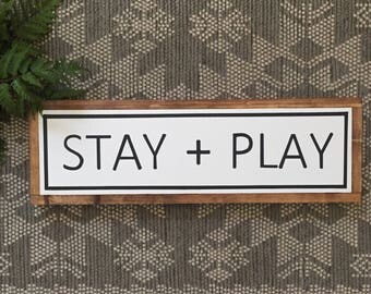 Stay and Play wood sign