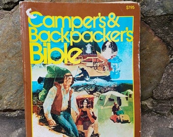 1970's Camper's and Backpacker's Bible. The World's Standard Camping & Backpacking Reference Book. Hiking, Outdoor, Canoe, Fishing, Gear
