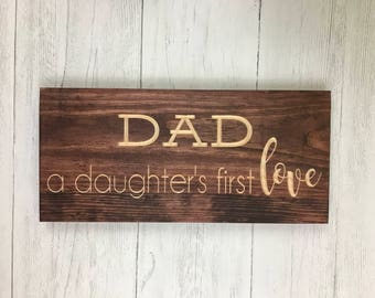 Gift for Dad | Daughters First Love | Dad Gift | Dad Sign | 8x16 | Dad of Girls |