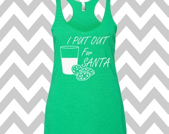 I Put Out For Santa Ugly Christmas Tank Top Funny Holiday Party Tank Top Ugly Christmas Shirt Tank Top Flowy Racerback Tank Top Ugly Sweater