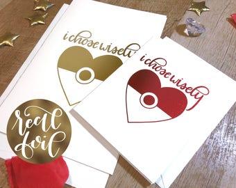I Chose Wisely Real Foil Card - Handlettered Pokemon Valentine - Nerd, Otaku - Pikachu, Squirtle, Bulbasaur, Charmander - Valentine's Day