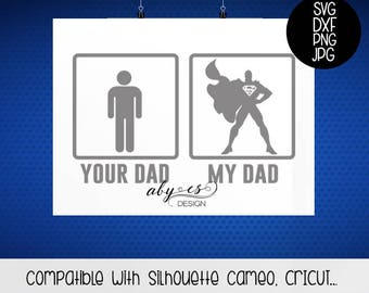 Your Dad My Dad Superman SVG, Father's Day t shirt, Dxf, Png, Jpg, Transfer paper, transfer images, Super Man, Super Hero cut file super dad