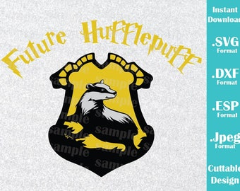 INSTANT DOWNLOAD SVG Inspired Harry Potter Future Hufflepuffs Quote for Cutting Machines Svg, Esp, Dxf and Jpeg Format Cricut Silhouette