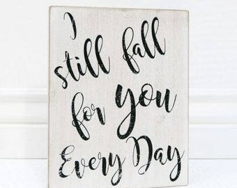 I Still Fall For You Every Day Sign