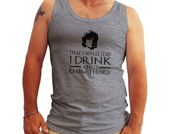 Game of Thrones I Drink and I Know Things Tyrion Lannister Tank Top Shirt for Men Cool Gift