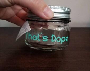 That's dope stash jar with chalkboard lid