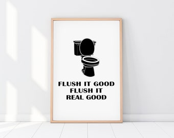Flush It Real Good Print, Flush Toilet Sign, Bathroom Print, Bathroom Wall Decor, Funny Bathroom Art, Printable Art, Wall Art, DIGITAL FILES