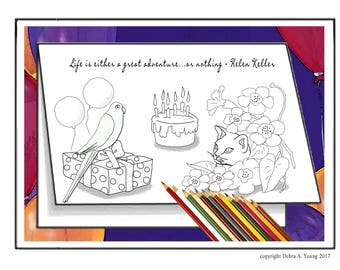 3 Printable Coloring Pages in a Birthday Card Format. Life is a Great Adventure. Helen Keller Quote. 2 FREE Cards with Purchase. DIY Cards.