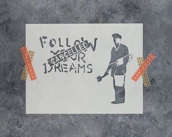 "Follow Your Dreams Cancelled Banksy Stencil - Reusable DIY Craft Banksy Stencils ""Follow Your Dreams Cancelled"""