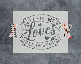 All Of Me Loves All Of You Stencil - Reusable DIY Craft Stencils of All Of Me Loves All Of You Sign