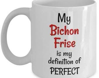 Bichon Frise Mug - Bichon Frise Coffee Mug - Bichon Frise Gifts - Best Gift for Bichon Frise Mom or Dad - 11 oz Cup